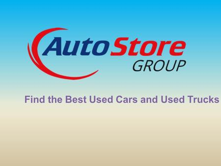 Find the Best Used Cars and Used Trucks. Find Your Car.