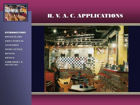 H. V. A. C. APPLICATIONS INTRODUCTION DOMICILARY EDUCATIONAL ASSEMBLY MERCANTILE DINING OFFICE LIBRARIES & MUSEUMS.