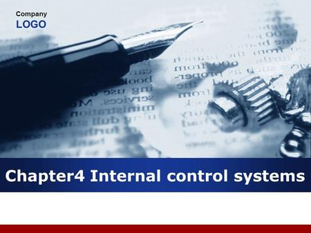 Company LOGO Chapter4 Internal control systems. Internal control  It is any action taken by management to enhance the likelihood that established objectives.
