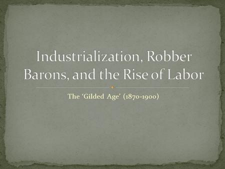 The 'Gilded Age' (1870-1900). What are unions? What benefits do they provide?