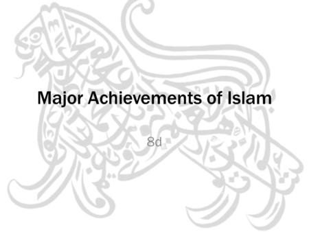 "Major Achievements of Islam 8d. Please Interpret ""During an exam, a person is either honored or disgraced."" Common Arabic Proverb found in the Public."