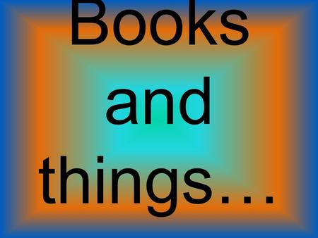 Books and things…. Harriet beecher stowe Uncle Tom's Cabin.