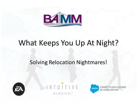 What Keeps You Up At Night? Solving Relocation Nightmares!