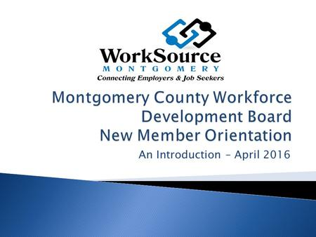 An Introduction – April 2016. 2 Economic and Community Development Talent Development Education Workforce Development System New Member Orientation 2015.