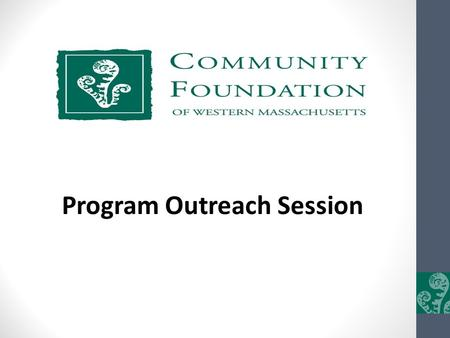 Program Outreach Session. CFWM Program Department Janet DaisleyVice President for Programs Sheila TotoSenior Program Officer - Mission Michael DeChiaraSenior.