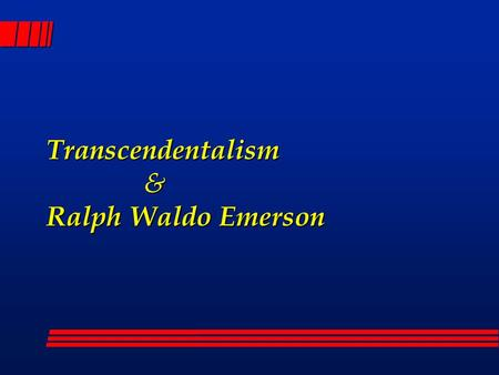 transcendentalism and ralph waldo emerson Ralph waldo emerson links: a concise, simple directory to resources on ralph waldo emerson, american author, poet and philosopher more links to transcendentalist.