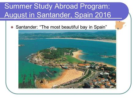 "Summer Study Abroad Program: August in Santander, Spain 2016 Santander: ""The most beautiful bay in Spain"""