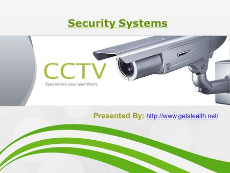 Security Systems Presented By: