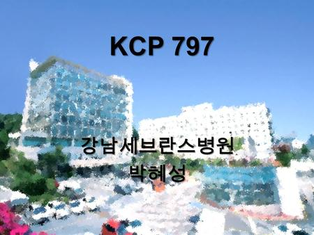 KCP 797 강남세브란스병원박혜성. 33/M, Cervical lymphadenopathy: R/O TB, R/O nonspecific lymphadenopathy R/O TB, R/O nonspecific lymphadenopathy.
