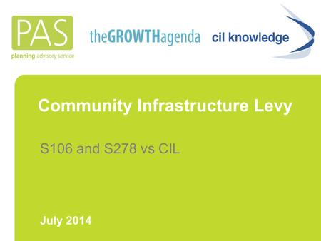Community Infrastructure Levy S106 and S278 vs CIL July 2014.