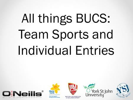 All things BUCS: Team Sports and Individual Entries.