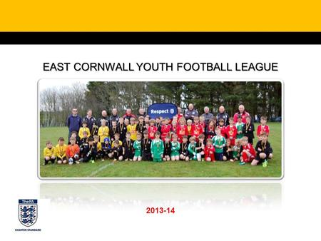 EAST CORNWALL YOUTH FOOTBALL LEAGUE 2013-14. U7s.