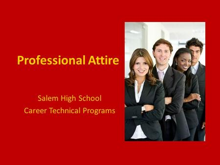 Professional Attire Salem High School Career Technical Programs.