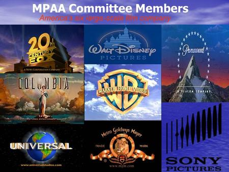 MPAA Committee Members America's six large-scale film company.
