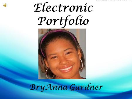 Electronic Portfolio BryAnna Gardner. Table of Contents Introduction Video Introduction Autobiography Resume Goals Leadership Experience Community Service.