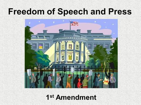 Freedom of Speech and Press 1 st Amendment Forms of (Speech) Expression Spoken Written Symbolic.
