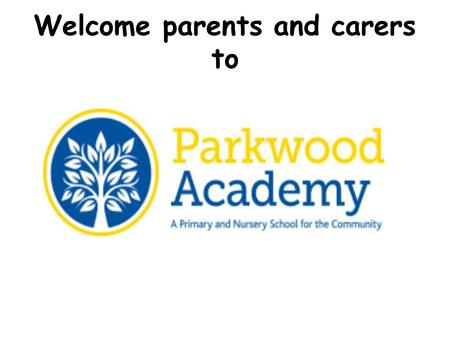 Welcome parents and carers to. Attendance School gates: AM – gates open 8.45am gates close 8.55am PM – gates open 3.10pm gates close 3.40pm.