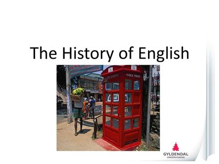 The History of English.
