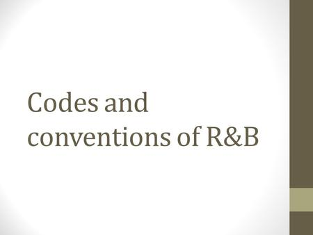 Codes and conventions of R&B. Men's Fashion Topless – for example Trey Songz is usually pictured in his videos with very minimal clothes on; this is because.