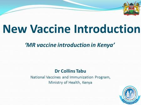 New Vaccine Introduction 'MR vaccine introduction in Kenya'