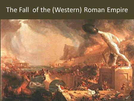 thesis statement for the fall of the roman empire Pre ap world historycompare and contrast essay on the fall of the (western) roman empire and the han dynasty thesis statement: the fall of the roman e fall of the roman empire and han dynasty.