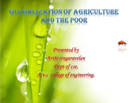  The world agrifood system is becoming increasingly globalized.  As the majority of world moves into cities, and as rural inhabitants who are connected.