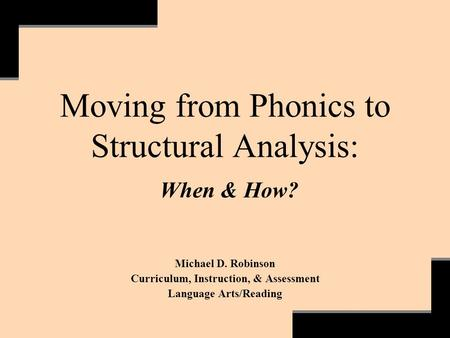 Moving from Phonics to Structural Analysis: When & How?