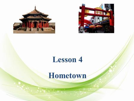 Lesson 4 Hometown. Agenda Survey of four cities A free holiday in city Model Test.