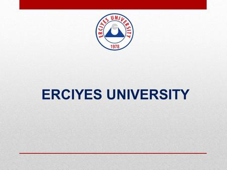 ERCIYES UNIVERSITY. 1.255.000 KAYSERI City Attractions City Walls City Center Hunat Mosque.