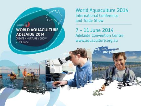 ABOUT THE CONFERENCE WAA14 incorporates the annual World Aquaculture Society symposium and the biennial Australasian Aquaculture Conference and Trade.
