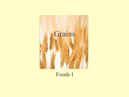 Foods I Grains. Examples: –Oats –Rice –Wheat –Barley –Rye Grain Products –Bread –Pasta –Tortillas –Bagels –Crackers –Anything made with flour.