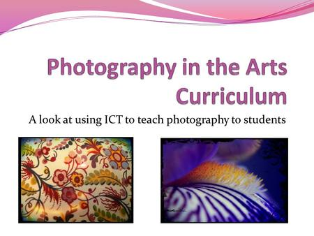 A look at using ICT to teach photography to students.