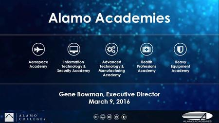 Aerospace Academy Information Technology & Security Academy Advanced Technology & Manufacturing Academy Health Professions Academy Heavy Equipment Academy.