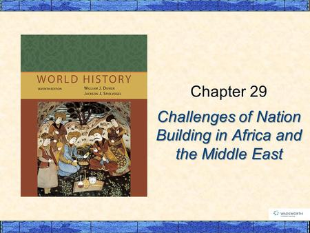 Challenges of Nation Building in Africa and the Middle East Chapter 29.