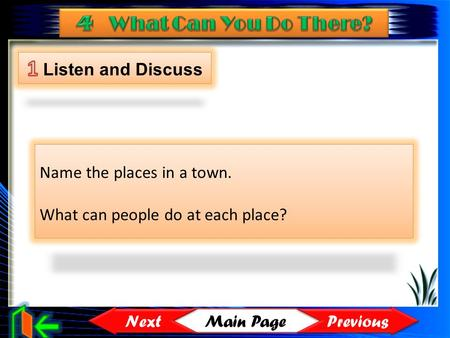 Main Page Previous Next Name the places in a town. What can people do at each place?