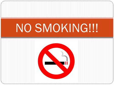NO SMOKING!!!. Anti-Smoking Ads  YjrkBYDDQM&feature=related  YjrkBYDDQM&feature=related.