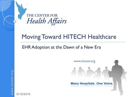 Moving Toward HITECH Healthcare EHR Adoption at the Dawn of a New Era www.chanet.org.