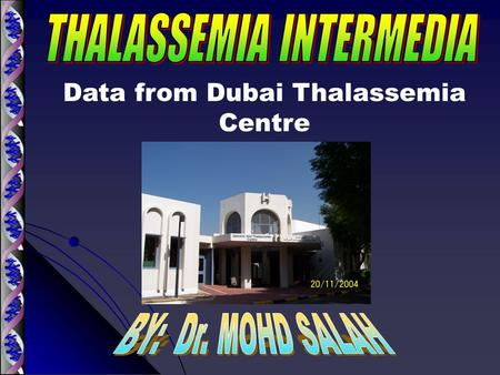 Data from Dubai Thalassemia Centre. Chromosome 11  -globin gene Chromosome 16  -globin gene.