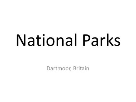 National Parks Dartmoor, Britain. What Are They? Dartmoor is one of the 12 designated National Parks in England and Wales. All but two (the Broads and.
