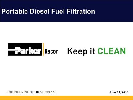 June 12, 2016 Portable Diesel Fuel Filtration. Product Overview Diesel requires filtration prior to use and long periods of storage. The Super Efficient.
