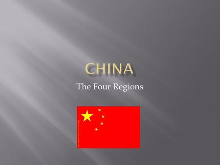 The Four Regions. Szechuan (West) Beijing/ Pekking (North) Shanghai (East) Cantonese (South)