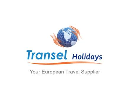 Welcome to Transel Holidays Transel Holidays is a UK and European incoming Wholesaler, member of ETOA and UK inbound. 30 years experience within the Travel.