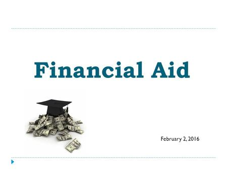 Financial Aid February 2, 2016. How America Pays for College 