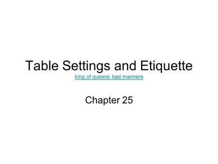 Table Settings and Etiquette king of queens bad manners king of queens bad manners Chapter 25.