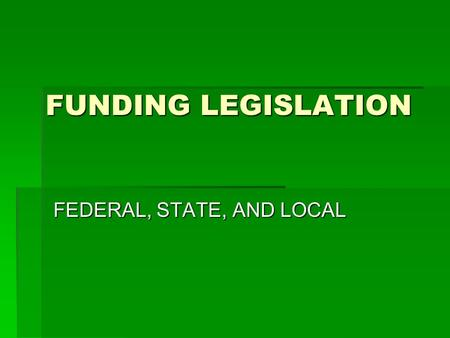 FUNDING LEGISLATION FEDERAL, STATE, AND LOCAL. CONTRIBUTIONS TO EDUCATION- 07/08 vs. 08/09  8%- Federal funds  State funds07/08  43%- State funds07/08.