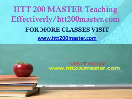 HTT 200 MASTER Teaching Effectiverly/htt200master.com FOR MORE CLASSES VISIT www.htt200master.com.