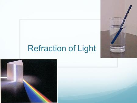 Refraction of Light. Definition The bending of light as it travels from one medium to another medium of different optical density.