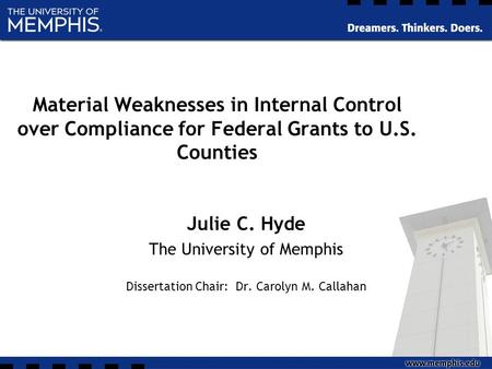 Material Weaknesses in Internal Control over Compliance for Federal Grants to U.S. Counties Julie C. Hyde The University of Memphis Dissertation Chair: