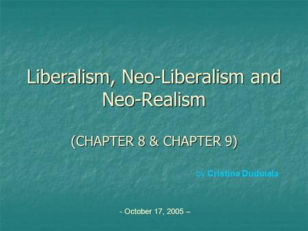 Liberalism, Neo-Liberalism and Neo-Realism