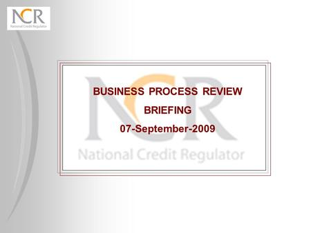 BUSINESS PROCESS REVIEW BRIEFING 07-September-2009.